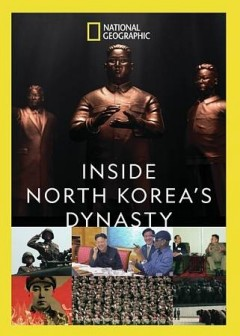 Inside North Korea's dynasty.