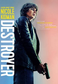 Destroyer /  Annapurna Pictures presents ; in association with 30 West ; an Automatik/FamilyStyle production ; in association with Rocket Science ; produced by Fred Berger, Phil Hay, Matt Manfredi ; written by Phil Hay & Matt Manfredi ; directed by Karyn Kusama. - Annapurna Pictures presents ; in association with 30 West ; an Automatik/FamilyStyle production ; in association with Rocket Science ; produced by Fred Berger, Phil Hay, Matt Manfredi ; written by Phil Hay & Matt Manfredi ; directed by Karyn Kusama.