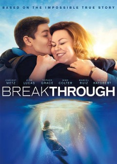 Breakthrough /  Fox 2000 Pictures presents ; produced by Devon Franklin ; screenwriter, Grant Nieporte ; director, Roxann Dawson. - Fox 2000 Pictures presents ; produced by Devon Franklin ; screenwriter, Grant Nieporte ; director, Roxann Dawson.