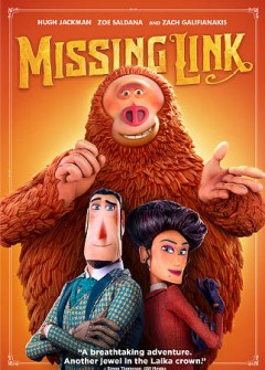 Missing link /  LAIKA ; produced by Travis Knight, Arianne Sutner ; written and directed by Chris Butler. - LAIKA ; produced by Travis Knight, Arianne Sutner ; written and directed by Chris Butler.