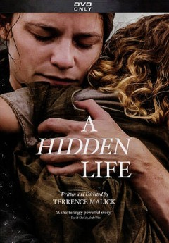 A hidden life /  director/writer, Terrence Malick ; producers, Grant Hill, Dario Bergesio, Josh Jeter, Elisabeth Bentley.