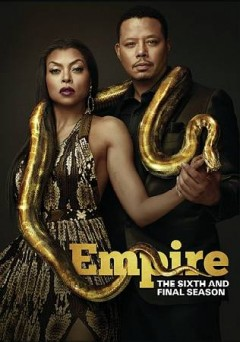 Empire : the sixth and the final season [4-disc set] / producers, Lee Daniels, Danny Strong. - producers, Lee Daniels, Danny Strong.