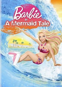 Barbie in a mermaid tale /  Mattel Entertainment presents ; a Rainmaker Entertainment production ; written by Elise Allen ; produced by Anita Lee and Tiffany J. Shuttleworth ; directed by Adam L. Wood. - Mattel Entertainment presents ; a Rainmaker Entertainment production ; written by Elise Allen ; produced by Anita Lee and Tiffany J. Shuttleworth ; directed by Adam L. Wood.