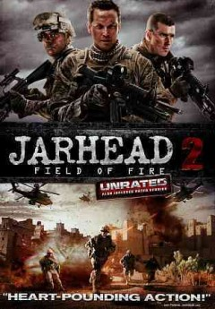 Jarhead 2: field of fire / Universal 1440 Entertainment presents ; written by Berkeley Anderson and Ellis Black ; directed by Don Michael Paul.