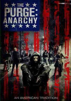 The purge : anarchy / Universal Pictures presents written and directed by James DeMonaco ; produced by Jason Blum ... [et al.] ; a Universal Pictures presentation ; a Platinum Dunes, Blumhouse, Why Not production. - Universal Pictures presents written and directed by James DeMonaco ; produced by Jason Blum ... [et al.] ; a Universal Pictures presentation ; a Platinum Dunes, Blumhouse, Why Not production.