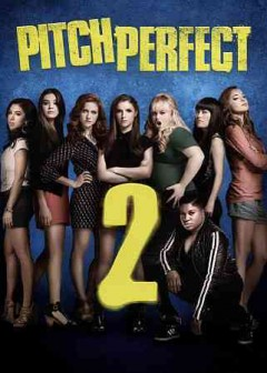Pitch perfect 2 /  written by Kay Cannon ; directed by Elizabeth Banks. - written by Kay Cannon ; directed by Elizabeth Banks.