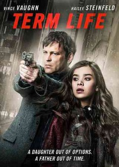 Term life /  produced by Vince Vaughn, Victoria Vaughn, Micah Mason, Kevin Frakes, Michael J. Luisi ; screenplay by Andy Lieberman ; directed by Peter Billingsley.