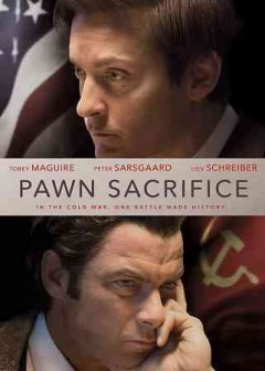 Pawn sacrifice /  Bleecker Street presents in association with MICA Entertainment ; a Material Pictures production ; produced by Gail Katz, Toby Maguire, Eduard Zwick ; screenplay by Steven Knight ; directed by Edward Zwick.