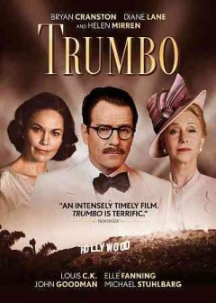Trumbo /  Bleecker Street and Shivhans Pictures present ; produced by Michael London [and six others] ; written by John McNamara ; directed by Jay Roach.