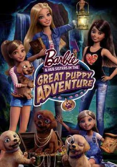 Barbie & her sisters in the great puppy adventure /  Mattel Playground Productions ; produced by Margaret M. Dean and Gabrielle Miles ; written by Amy Wolfram ; directed by Andrew Tan. - Mattel Playground Productions ; produced by Margaret M. Dean and Gabrielle Miles ; written by Amy Wolfram ; directed by Andrew Tan.