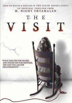 The visit /  Universal Pictures presents ; a Blinding Edge Pictures/Blumhouse production ; produced by Marc Bienstock, M. Night Shyamalan, Jason Blum ; written and directed by M. Night Shyamalan.