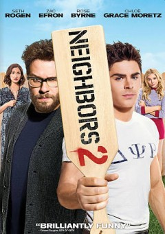 Neighbors 2 : [sorority rising] / written by Andrew Jay Cohen & Brendan O'Brien & Nicholas Stoller & Evan Goldberg & Seth Rogan ; directed by Nicholas Stoller. - written by Andrew Jay Cohen & Brendan O'Brien & Nicholas Stoller & Evan Goldberg & Seth Rogan ; directed by Nicholas Stoller.