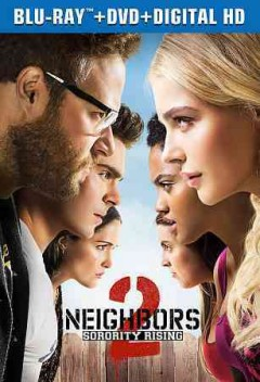 Neighbors 2 : [sorority rising] / written by Andrew Jay Cohen & Brendan O'Brien & Nicholas Stoller & Evan Goldberg & Seth Rogan ; directed by Nicholas Stoller.