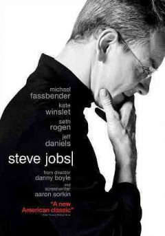 Steve Jobs /  Universal Pictures and Legendary Pictures present ; a Scott Rudin/Entertainment 360/Mark Gordon Company/Cloud Nine Films production ; a Danny Boyle film ; produced by Mark Gordon .. [et al.] ; screenplay by Aaron Sorkin ; directed by Danny Boyle.