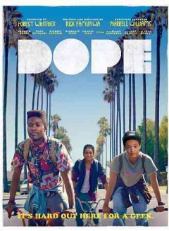 Dope /  Open Road Films presents ; a Significant Production ; with I Am Other Entertainment ; in association with Revolt Films ; a Rick Famuyiwa film ; produced by Forest Whitaker, Nina Yang Bongiovi ; written and directed by Rick Famuyiwa.