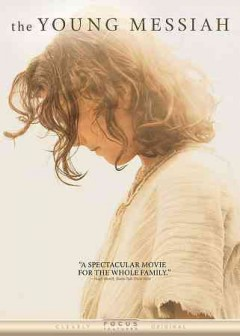 The young Messiah /  produced by Chris Columbus, Mark Radcliffe, Michael Barnathan, Tracy K. Price and Mark W. Shaw ; screenplay by Betsy Giffen Nowrasteh & Cyrus Nowrasteh ; directed by Cyrus Nowrasteh.