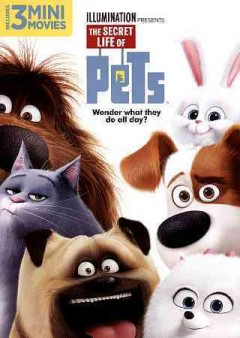 The secret life of pets /  Illumination Entertainment ; written by Brian Lynch, Cinco Paul, Ken Daurio ; directed by Chris Renaud, Yarrow Cheney.