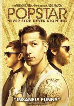 Popstar : never stop never stopping / Universal Pictures presents, in association with Perfect World Pictures, an Apatow Company/Lonely Island production ; a Lonely Island film ; written by Andy Samberg & Akiva Schaffer & Jorma Taccone ; directed by Akiva Schaffer and Jorma Taccone.