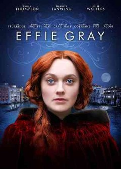 Effie Gray /  Sovereign Films presents in association with High Line Pictures a Roald/Rosenfeld production; written by Emma Thompson ; director, Richard Laxton.