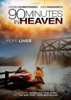 90 minutes in Heaven /  Giving Films presents ; screenplay by Michael Polish ; directed by Michael Polish.
