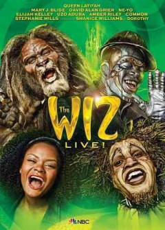 The Wiz live! /  [directed by Kenny Leon].
