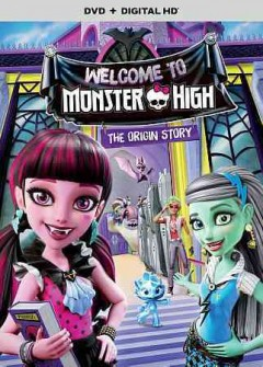 Monster High : welcome to Monster High, the origin story / written by Dana Starfield, Shane Amsterdam and Stephen Donnelly ; produced by Kevin Noel, Kyrsti R. Schwarz and Margaret M. Dean ; directed by Steven Donnelly and Olly Reid. - written by Dana Starfield, Shane Amsterdam and Stephen Donnelly ; produced by Kevin Noel, Kyrsti R. Schwarz and Margaret M. Dean ; directed by Steven Donnelly and Olly Reid.