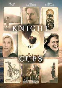 Knight of cups /  Broad Green Pictures presents ; in association with Waypoint Entertainment ; written and directed by Terrence Malick.