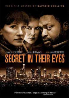 Secret in their eyes /  STX Entertainment and IM Global present in association with Route One/Union Investment Partners ; produced by Mark Johnson, Matt Jackson ; screenplay/directed by Billy Ray.