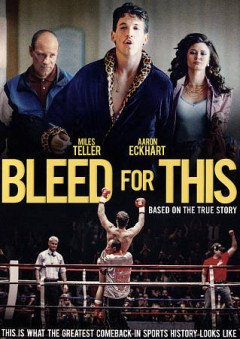 Bleed for this /  Open Road ; director, Ben Younger.