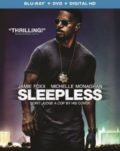 Sleepless /  producers, Roy Lee, Adam Stone, Alex Foster ; director, Baran bo Odar. - producers, Roy Lee, Adam Stone, Alex Foster ; director, Baran bo Odar.