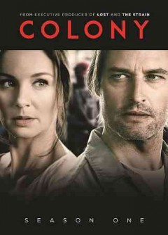 Colony.  Universal Cable Productions ; Legendary Television. - Universal Cable Productions ; Legendary Television.