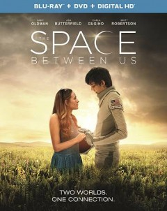 The space between us /  produced by Richard Barton Lewis ; screenplay by Allan Loeb ; directed by Peter Chelsom. - produced by Richard Barton Lewis ; screenplay by Allan Loeb ; directed by Peter Chelsom.
