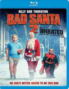 Bad Santa 2 /  director, Mark Waters. - director, Mark Waters.
