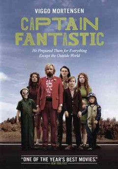 Captain Fantastic /  produced by Shivani Rawat, Monica Levinson, Lynette Howell Taylor and Jamie Patricof ; written and directed by Matt Ross.