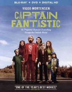 Captain Fantastic /  produced by Shivani Rawat, Monica Levinson, Lynette Howell Taylor and Jamie Patricof ; written and directed by Matt Ross. - produced by Shivani Rawat, Monica Levinson, Lynette Howell Taylor and Jamie Patricof ; written and directed by Matt Ross.
