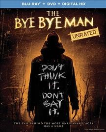 The bye bye man.