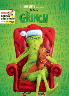 The Grinch /  Illumination ; Universal Pictures presents ; produced by Chris Meledandri, Janet Healy ; screenplay by Michael LeSieur and Tommy Swerdlow ; directed by Scott Mosier, Yarrow Cheney. - Illumination ; Universal Pictures presents ; produced by Chris Meledandri, Janet Healy ; screenplay by Michael LeSieur and Tommy Swerdlow ; directed by Scott Mosier, Yarrow Cheney.