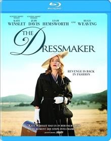 The dressmaker /  director, Jocelyn Moorhouse. - director, Jocelyn Moorhouse.