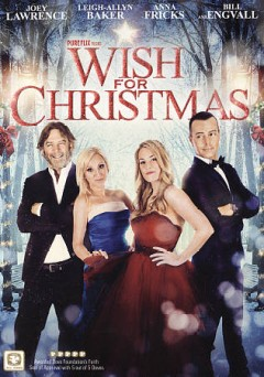 Wish for Christmas /  Pure Flix presents ; a Mustard Seed Entertainment production ; produced by Alexandra Boyland and John K.D. Graham ; written by Alexandra Boylan, John K.D. Graham and Andrea M. Polnaszek ; directed by John K.D. Graham.