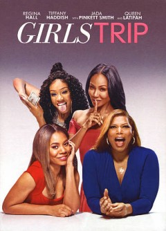 Girls trip /  screenplay by Kenya Barris & Tracy Oliver ; directed by Malcolm D. Lee.