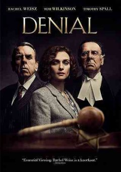 Denial /  a produced by Gary Foster, Russ Krasnoff ; screenplay by David Hare ; directed by Mick Jackson.