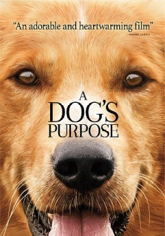 A dog's purpose /  directed by Lasse Hallström. - directed by Lasse Hallström.
