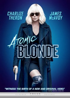 Atomic Blonde /  screenplay by Kurt Johnstad ; directed by David Leitch.