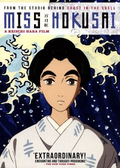 Miss Hokusai /  presented by Sarusuberi Film Partners ; screenplay, Miho Maruo ; directed by Keiichi Hara.