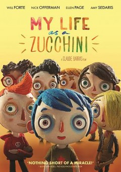 My life as a zucchini /  Rita Productions, Blue Spirit Productions, Gebeka Films, KNM present ; in coproduction with Radio Television Suisse, SRG SSR, Rhone-Alpes Cinema, France 3 Cinema, Helium Films ; produced by Max Karli & Pauline Gygax, Armelle Glorennec, Marc Bonny, Kate & Michel Merkt ; screenplay, Celine Sciamma ; a film by Claude Barras.