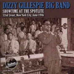 Showtime at the Spotlite, 52nd Street, New York City, June 1946 /  Dizzy Gillespie Big Band.