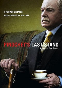 Pinochet's last stand /  HBO Films presents in association with BBC ; produced by Richard Curson Smith ; written and directed by Richard Curson Smith.