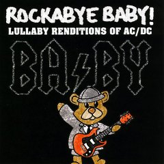 Rockabye baby! : Lullaby renditions of AC/DC.