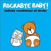 Rockabye baby! : lullaby renditions of Drake.