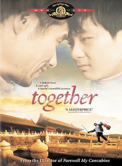 Together = He ni zai yi qi / Fourth Production Company of China Film Group Corporation, Century Hero Film Investment Co. Ltd., China Movie Channel, 21st Century Shengkai Film Company ; produced by Ton Gang, Chen Hong ; written by Chen Kaige, Xue Xiaolu ; directed by Chen Kaige. - Fourth Production Company of China Film Group Corporation, Century Hero Film Investment Co. Ltd., China Movie Channel, 21st Century Shengkai Film Company ; produced by Ton Gang, Chen Hong ; written by Chen Kaige, Xue Xiaolu ; directed by Chen Kaige.